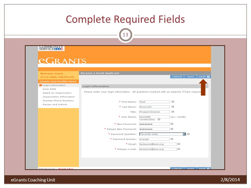Complete Required Fields 13 2/8/2014 eGrants Coaching Unit