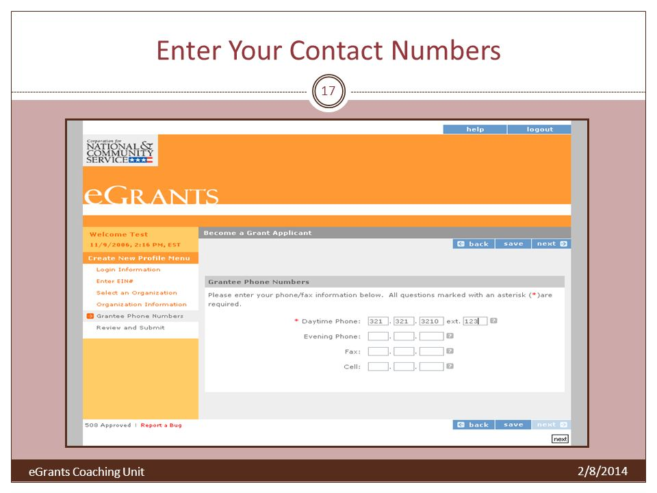 Enter Your Contact Numbers 17 2/8/2014 eGrants Coaching Unit