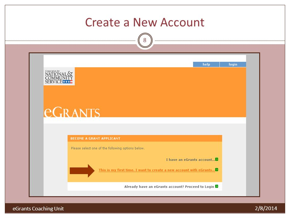 Create a New Account 8 2/8/2014 eGrants Coaching Unit