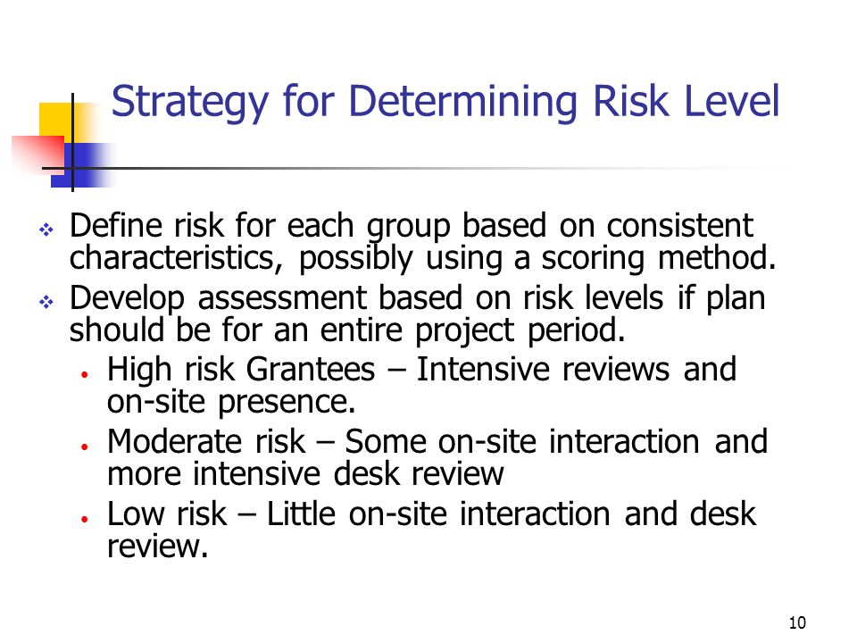 9 Comprehensive Approach to Risk Assessment Risk assessment should not only be performed on site.