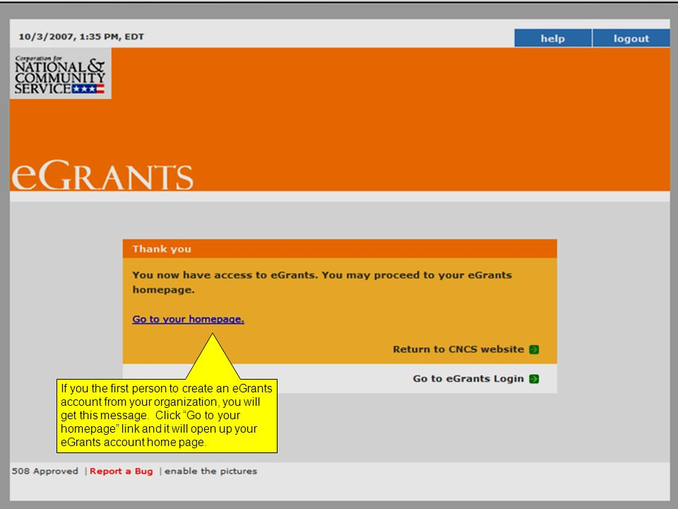 If you the first person to create an eGrants account from your organization, you will get this message.