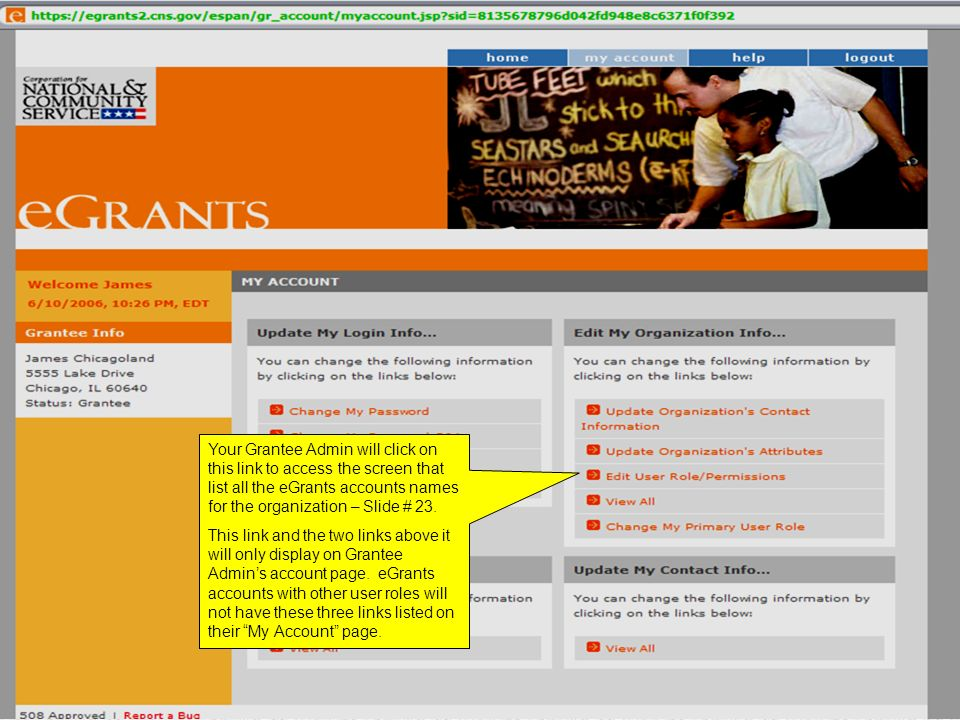 Your Grantee Admin will click on this link to access the screen that list all the eGrants accounts names for the organization – Slide # 23.