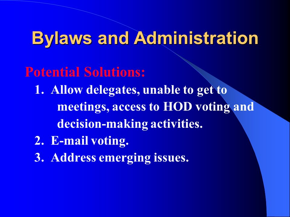 Bylaws and Administration Potential Solutions: 1.