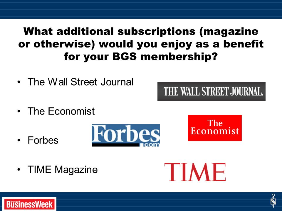 What additional subscriptions (magazine or otherwise) would you enjoy as a benefit for your BGS membership.