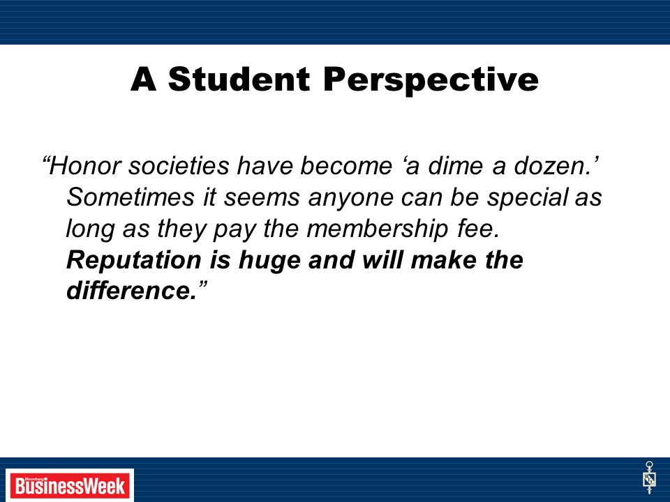 A Student Perspective Honor societies have become a dime a dozen.