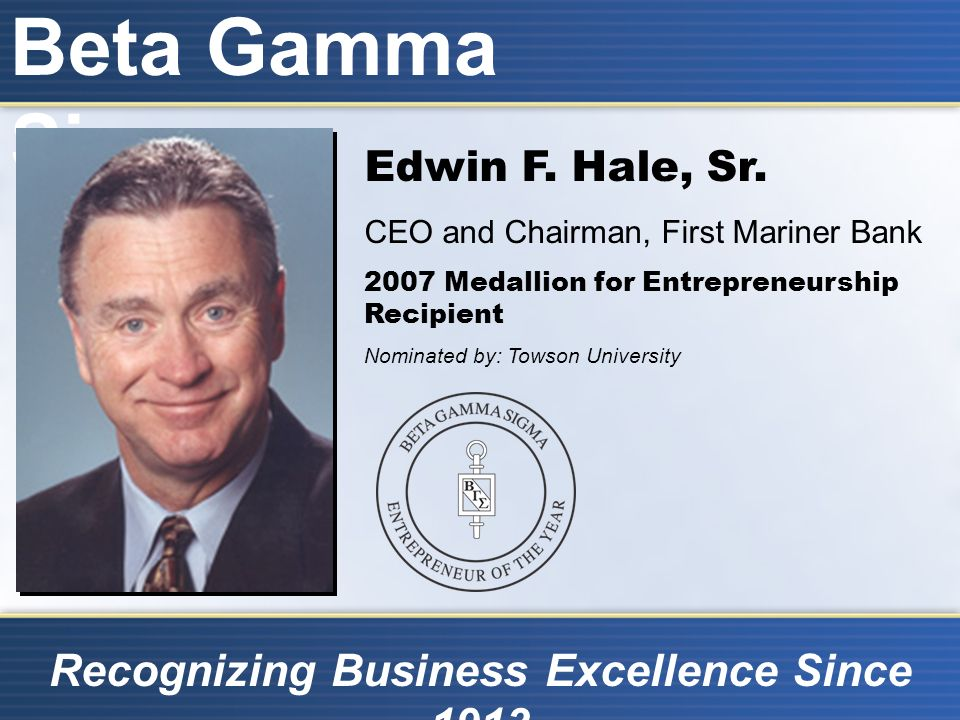 Beta Gamma Sigma Recognizing Business Excellence Since 1913 Edwin F.