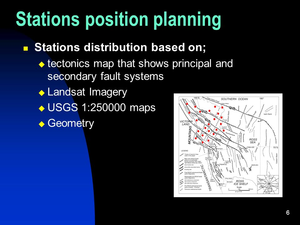 6 Stations position planning Stations distribution based on; tectonics map that shows principal and secondary fault systems Landsat Imagery USGS 1:250000 maps Geometry