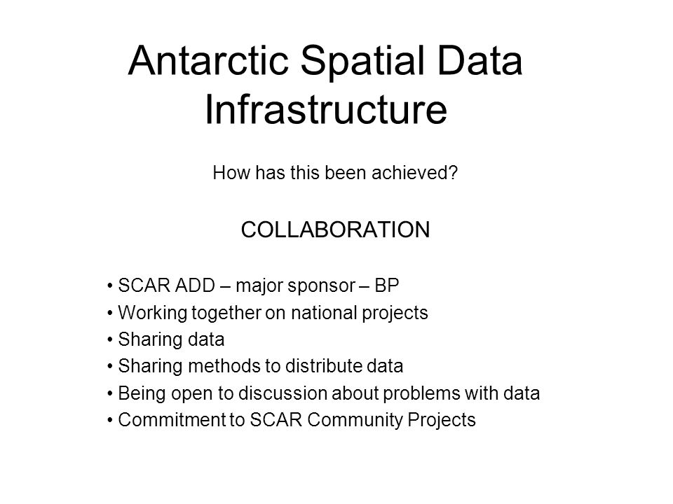 Antarctic Spatial Data Infrastructure How has this been achieved.