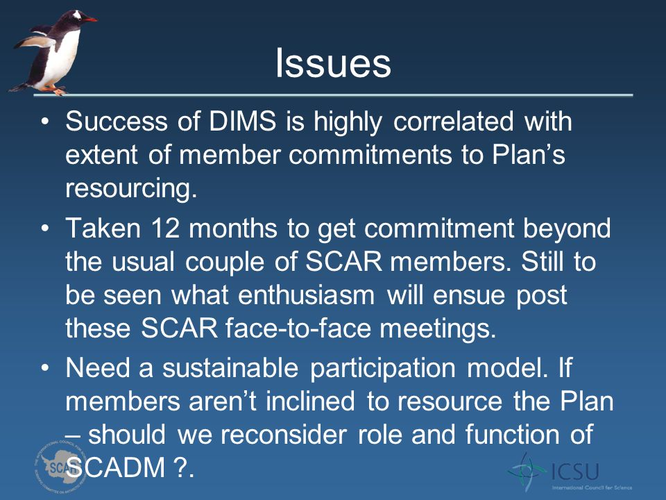 Issues Success of DIMS is highly correlated with extent of member commitments to Plans resourcing.