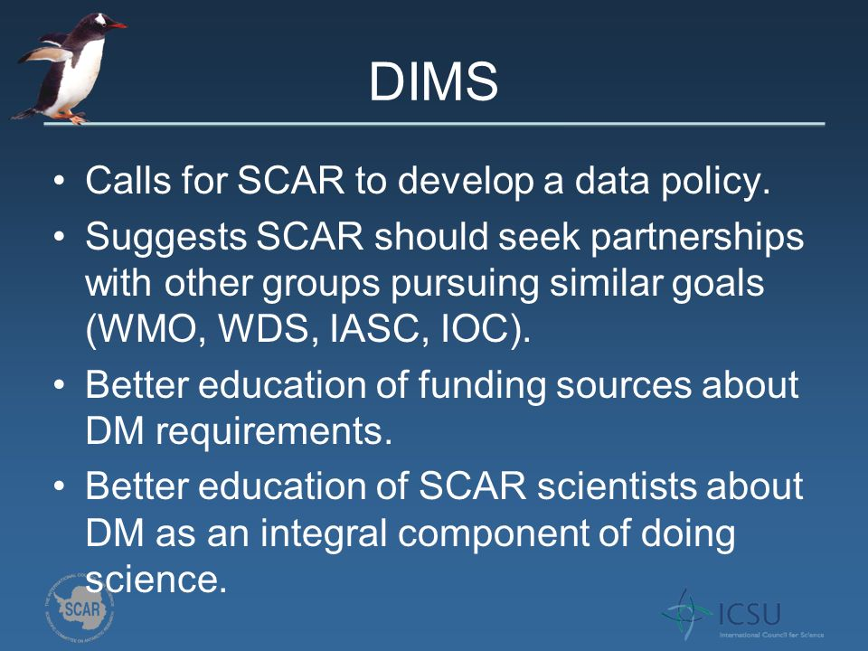 DIMS Calls for SCAR to develop a data policy.