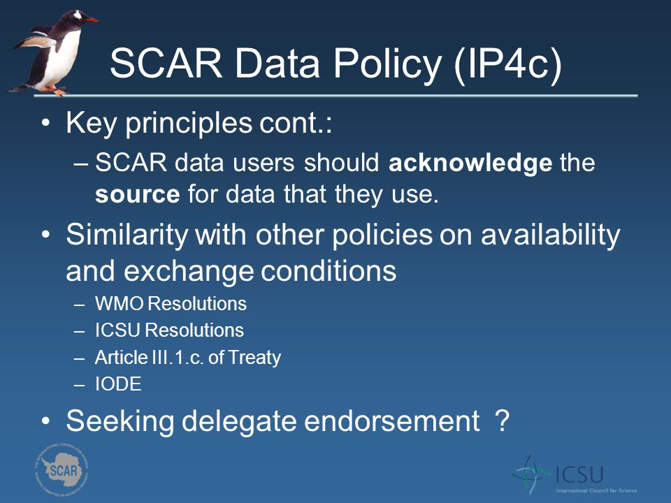 Key principles cont.: –SCAR data users should acknowledge the source for data that they use.