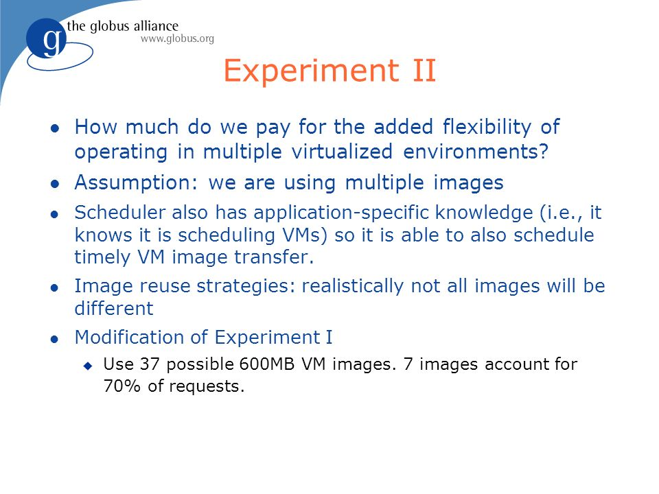 Experiment II How much do we pay for the added flexibility of operating in multiple virtualized environments.
