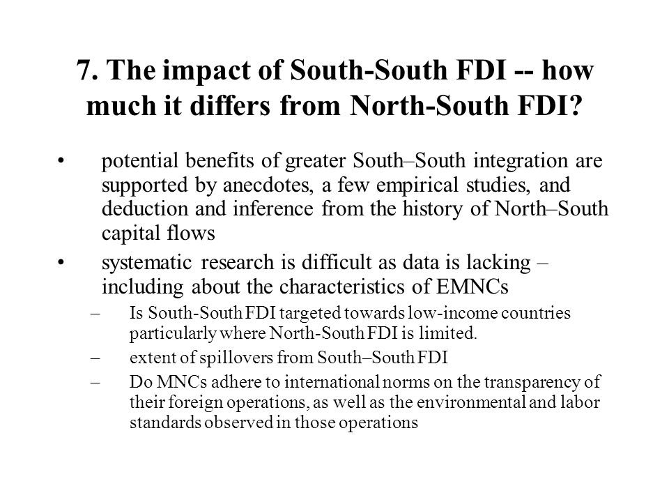 7. The impact of South-South FDI -- how much it differs from North-South FDI.