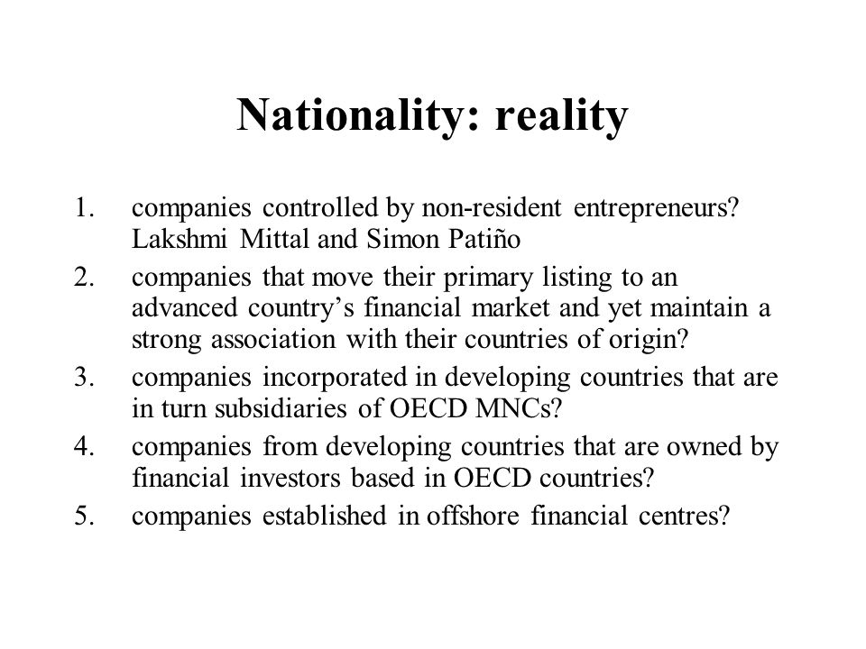 Nationality: reality 1.companies controlled by non-resident entrepreneurs.