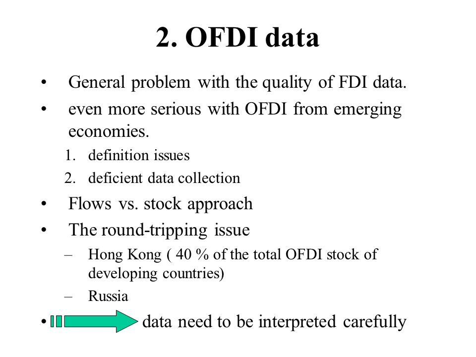 2. OFDI data General problem with the quality of FDI data.