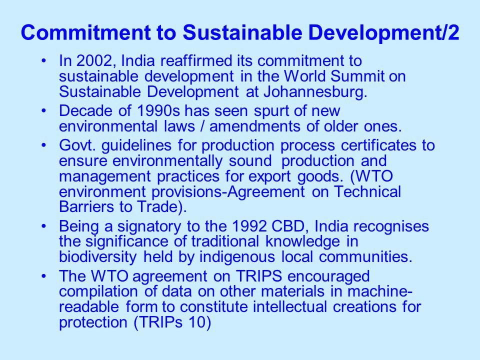 Commitment to Sustainable Development/2 In 2002, India reaffirmed its commitment to sustainable development in the World Summit on Sustainable Development at Johannesburg.