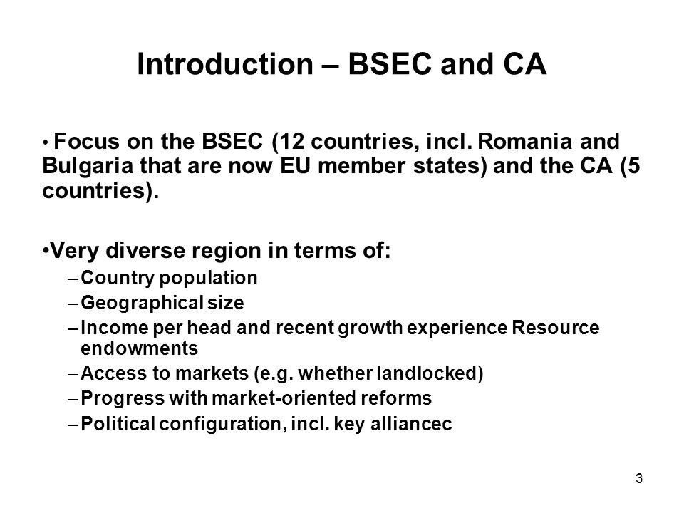 3 Introduction – BSEC and CA Focus on the BSEC (12 countries, incl.