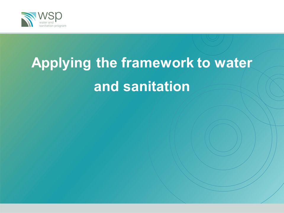 Applying the framework to water and sanitation