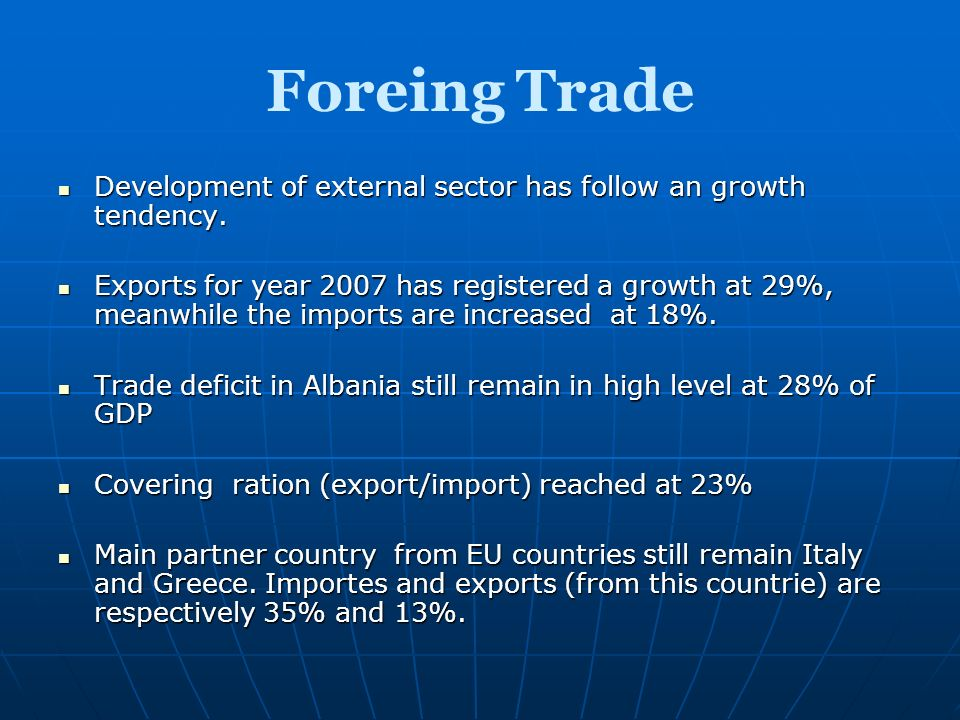 Foreing Trade Development of external sector has follow an growth tendency.