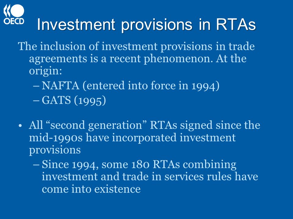 Investment provisions in RTAs The inclusion of investment provisions in trade agreements is a recent phenomenon.