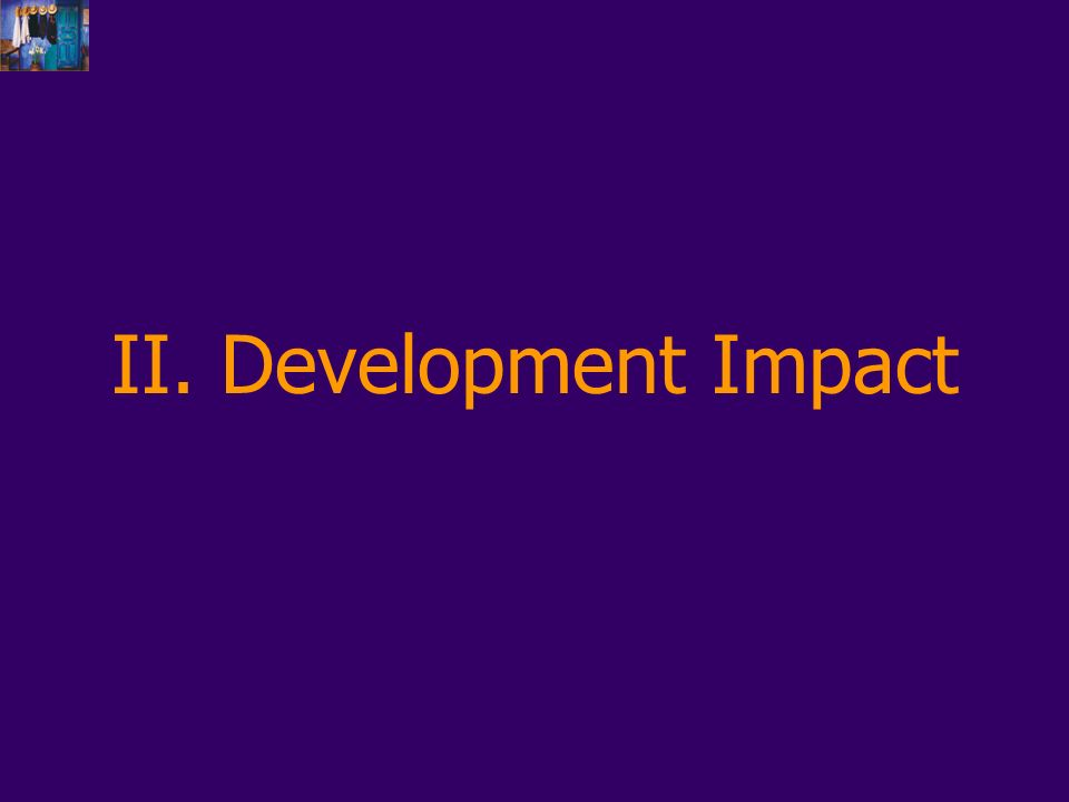 II. Development Impact