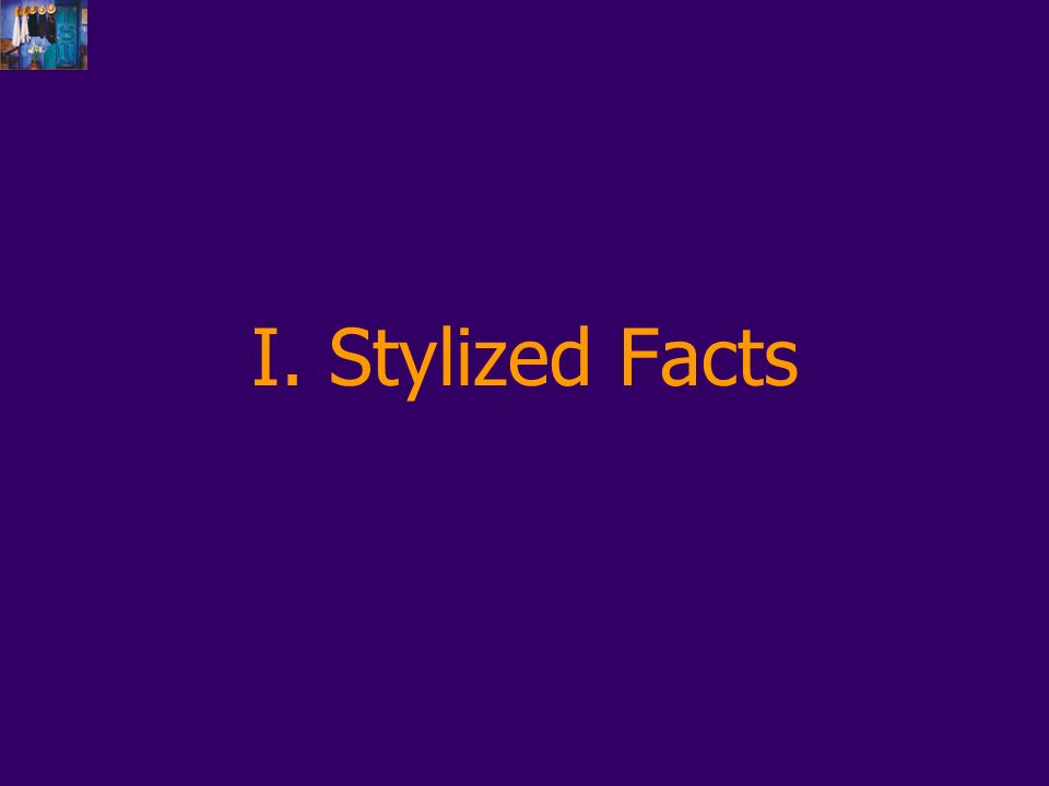 I. Stylized Facts