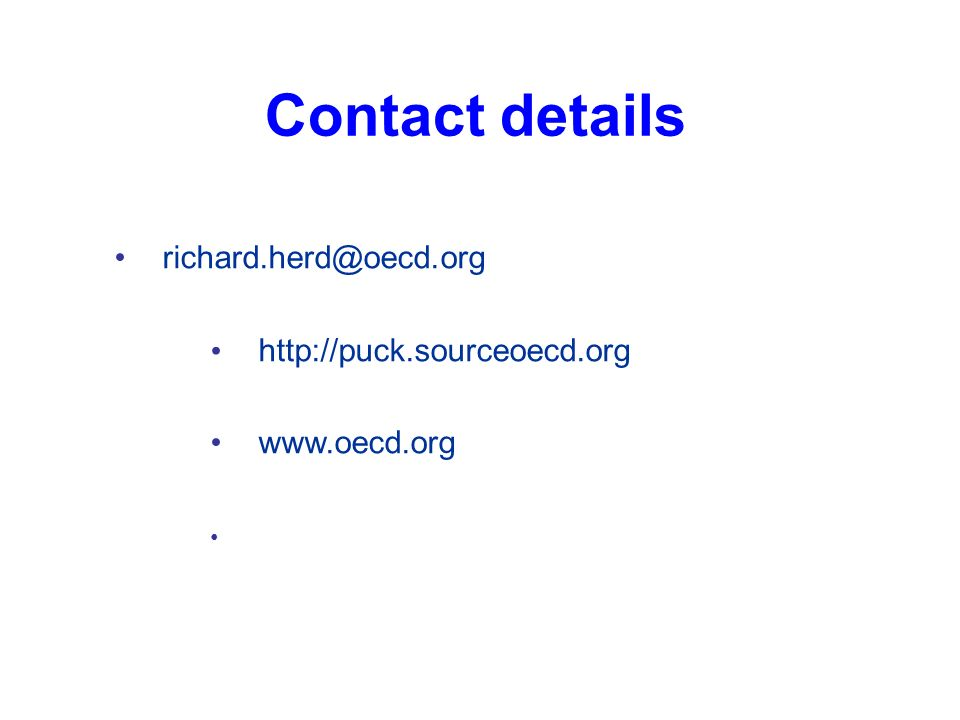 Contact details richard.herd@oecd.org http://puck.sourceoecd.org www.oecd.org