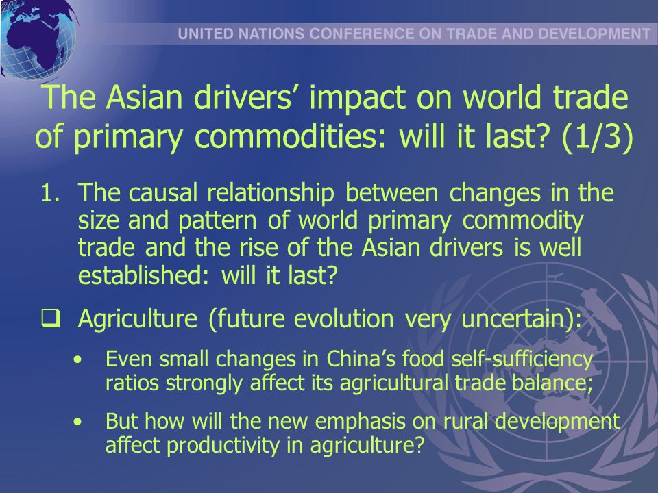 The Asian drivers impact on world trade of primary commodities: will it last.
