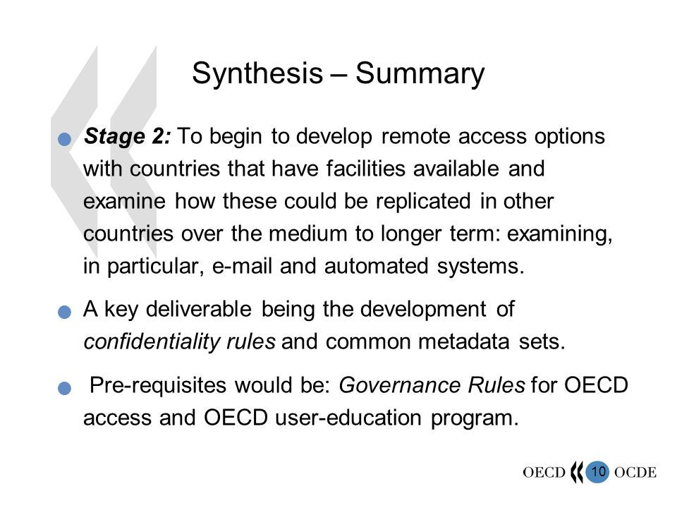 10 Synthesis – Summary Stage 2: To begin to develop remote access options with countries that have facilities available and examine how these could be replicated in other countries over the medium to longer term: examining, in particular, e-mail and automated systems.