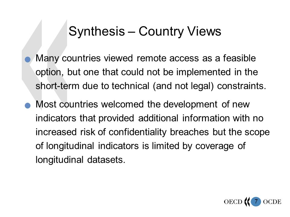 7 Synthesis – Country Views Many countries viewed remote access as a feasible option, but one that could not be implemented in the short-term due to technical (and not legal) constraints.
