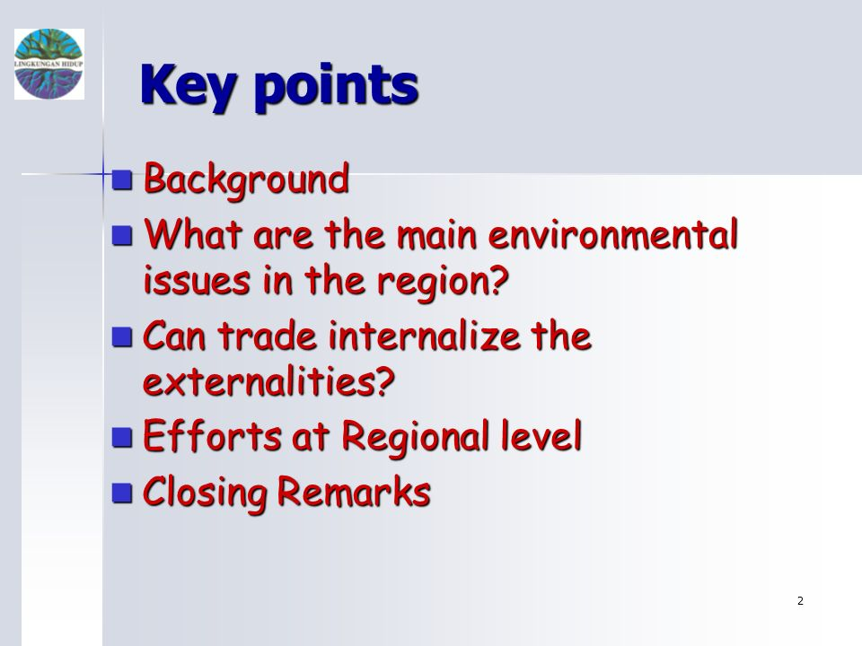 2 Key points Background Background What are the main environmental issues in the region.