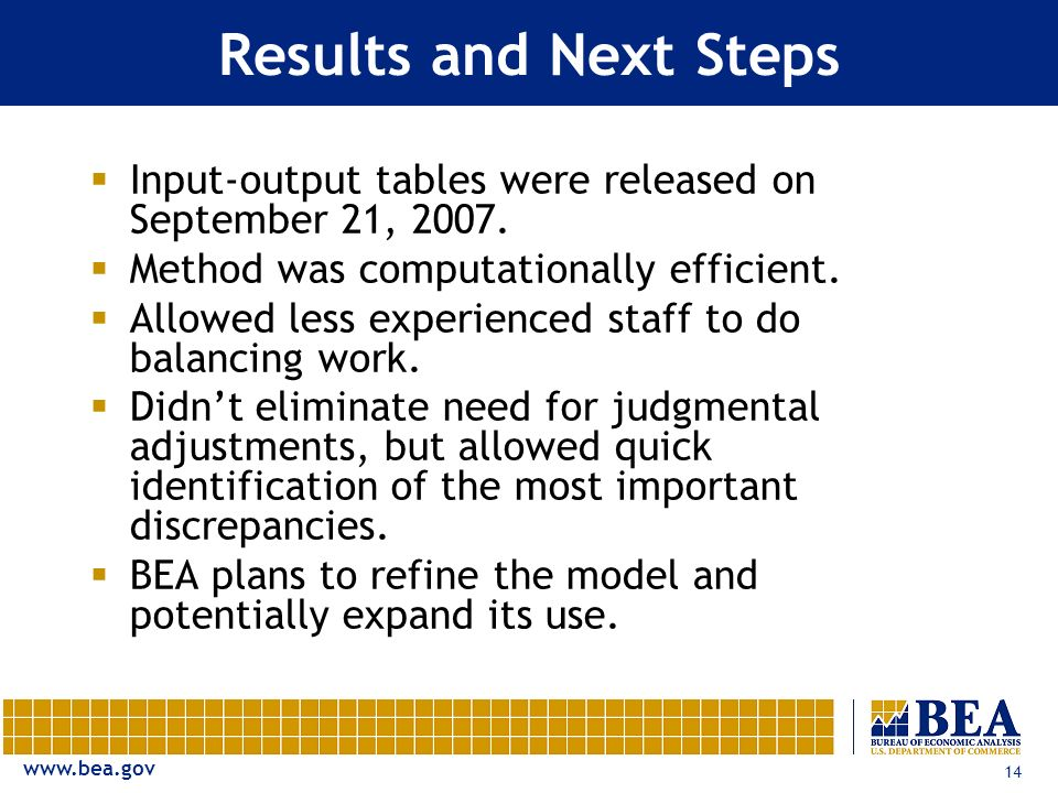 www.bea.gov 14 Results and Next Steps Input-output tables were released on September 21, 2007.