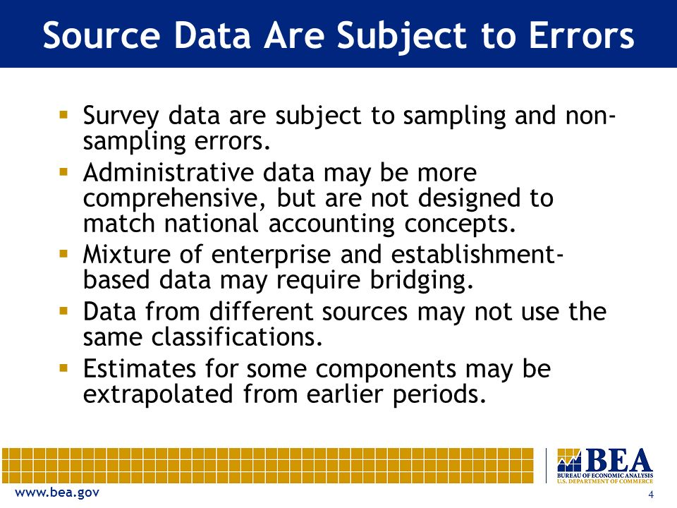 www.bea.gov 4 Source Data Are Subject to Errors Survey data are subject to sampling and non- sampling errors.