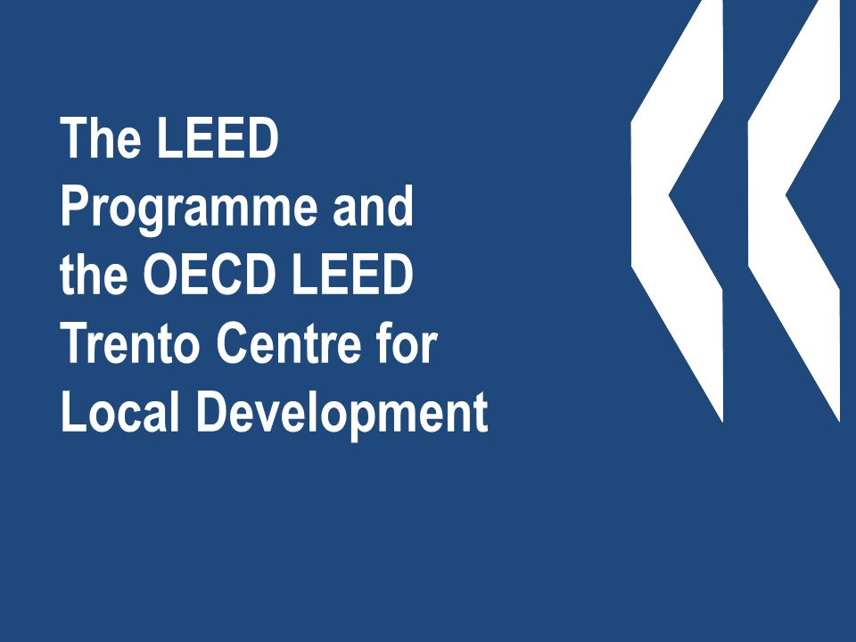 The LEED Programme and the OECD LEED Trento Centre for Local Development