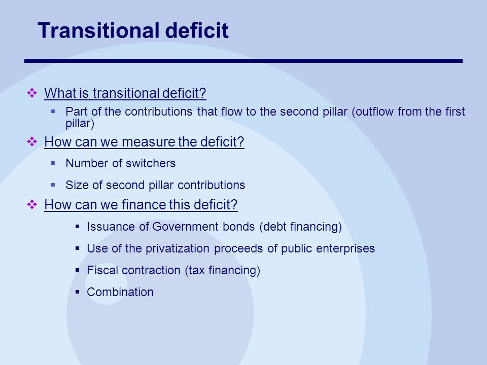 What is transitional deficit.