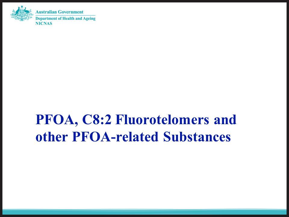 PFOA, C8:2 Fluorotelomers and other PFOA-related Substances