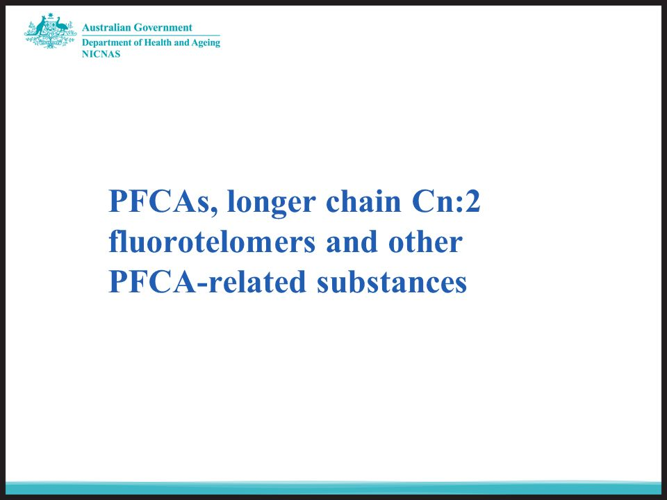 PFCAs, longer chain Cn:2 fluorotelomers and other PFCA-related substances