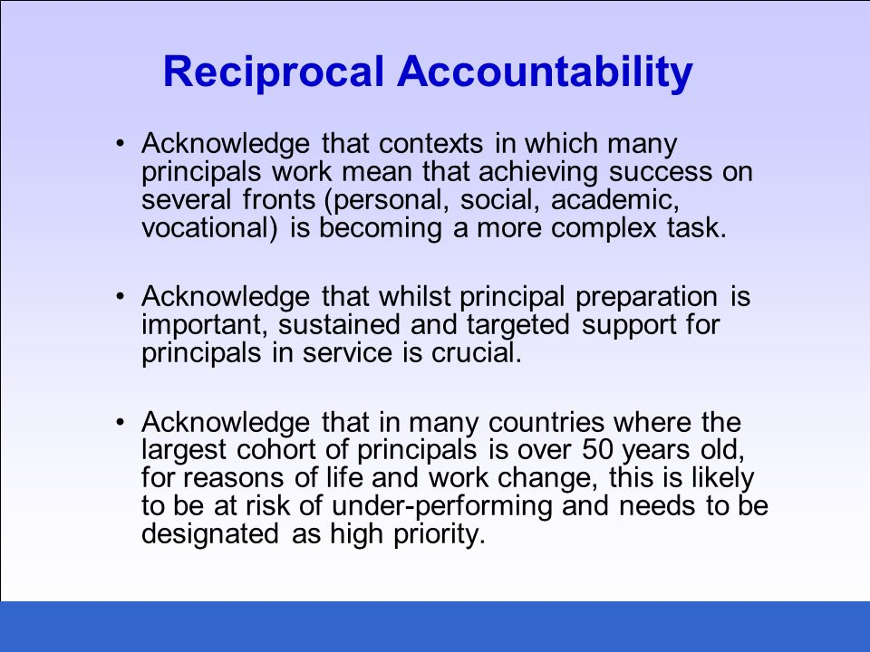 Acknowledge that contexts in which many principals work mean that achieving success on several fronts (personal, social, academic, vocational) is becoming a more complex task.