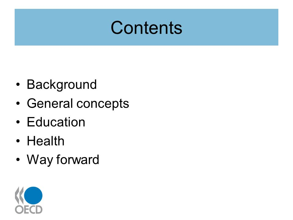 Contents Background General concepts Education Health Way forward