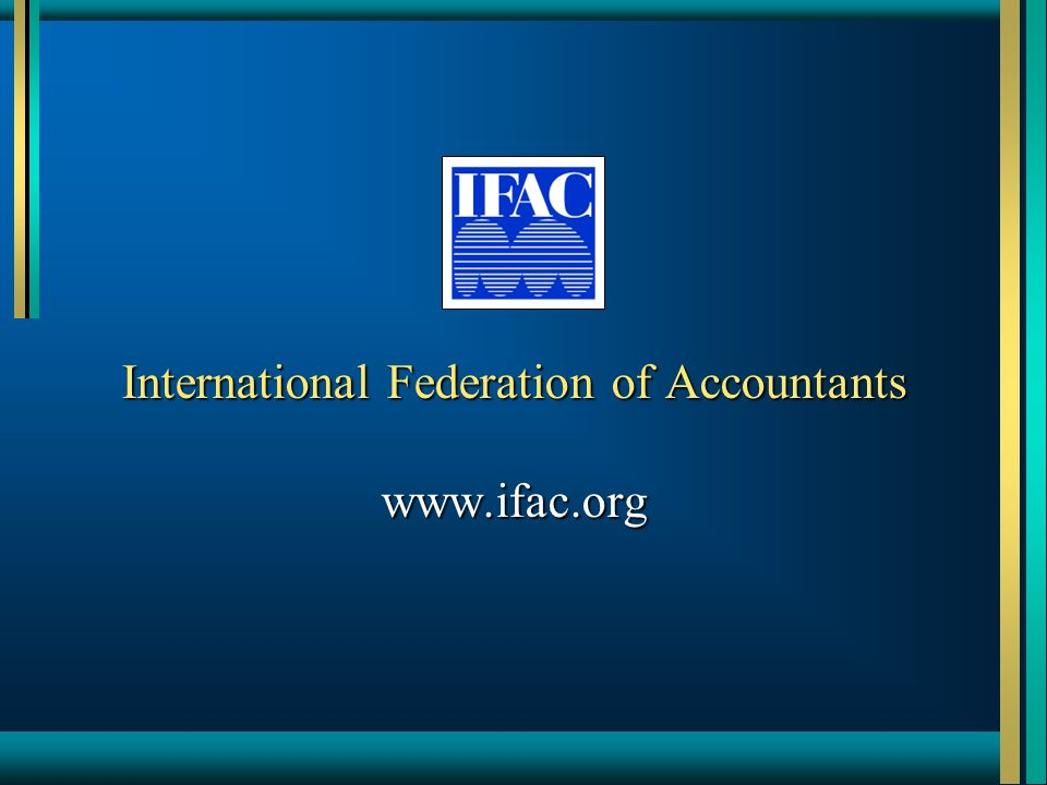 International Federation of Accountants www.ifac.org