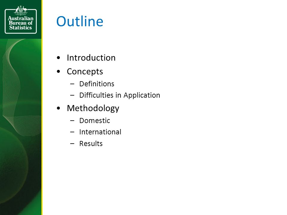 Outline Introduction Concepts –Definitions –Difficulties in Application Methodology –Domestic –International –Results