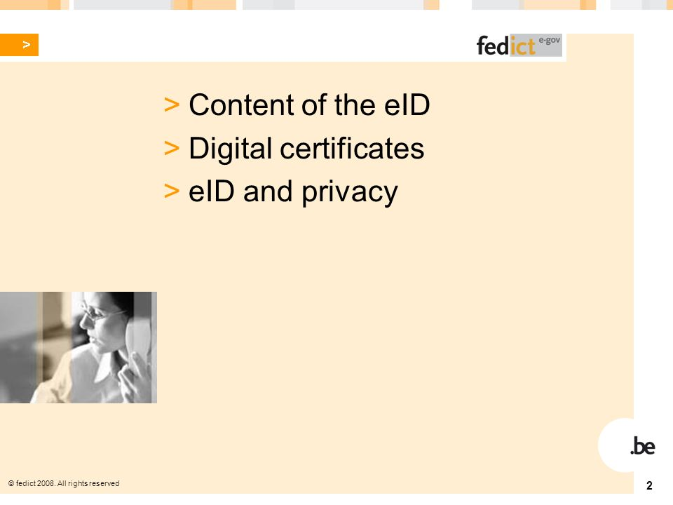 © fedict All rights reserved 2 > Content of the eID > Digital certificates > eID and privacy