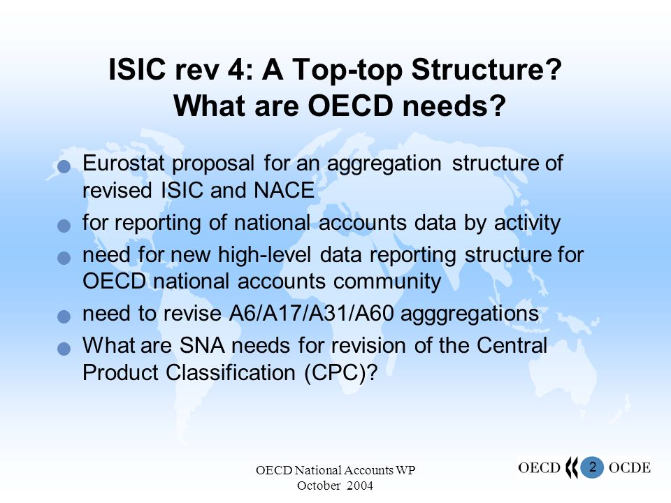 2 OECD National Accounts WP October 2004 ISIC rev 4: A Top-top Structure.