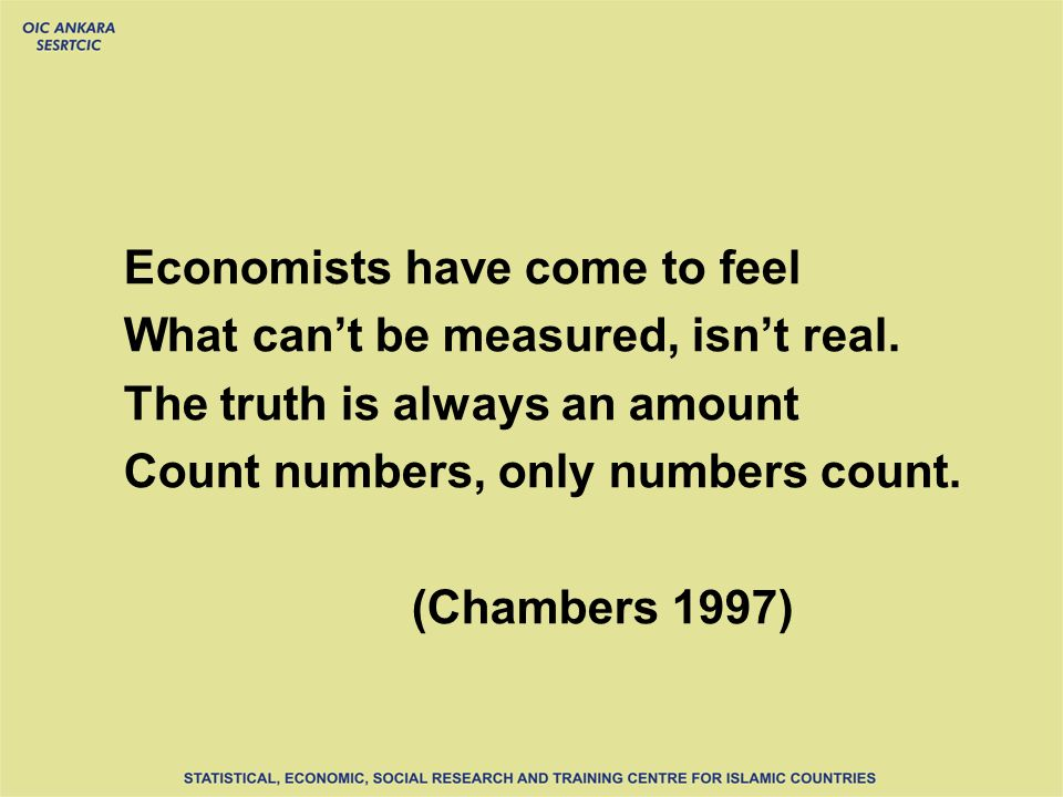 Economists have come to feel What cant be measured, isnt real.