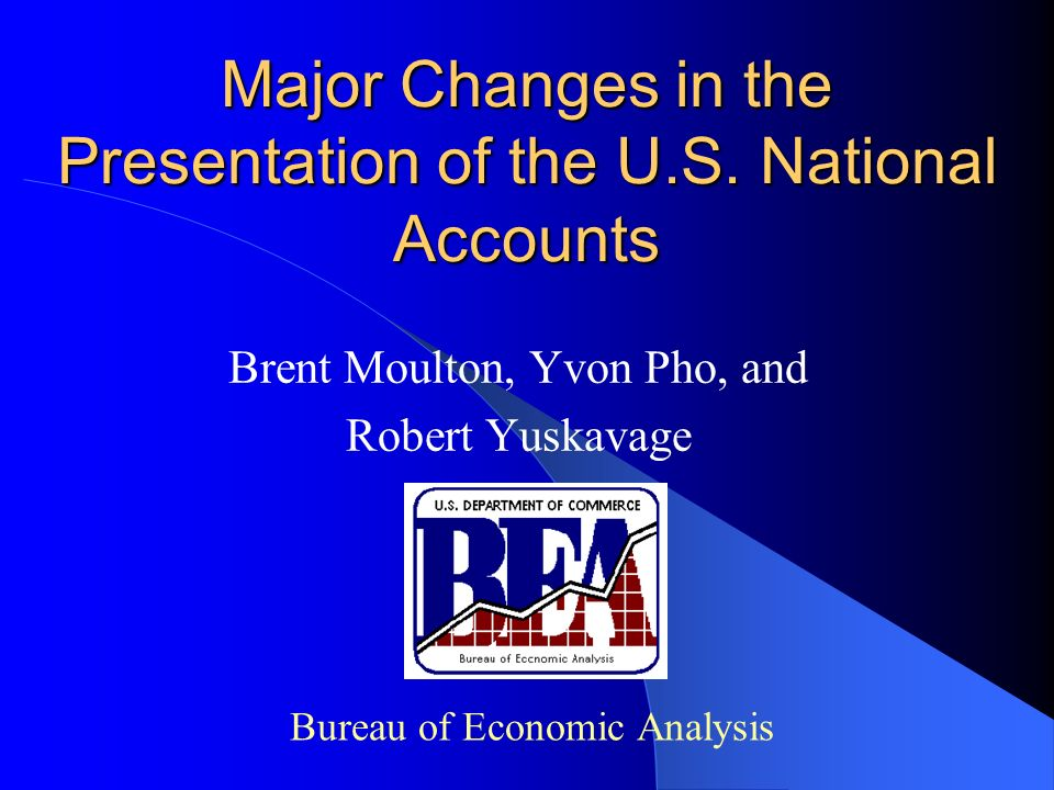 Major Changes in the Presentation of the U.S.