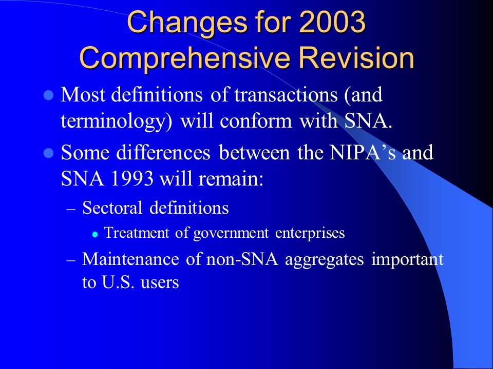 Changes for 2003 Comprehensive Revision Most definitions of transactions (and terminology) will conform with SNA.
