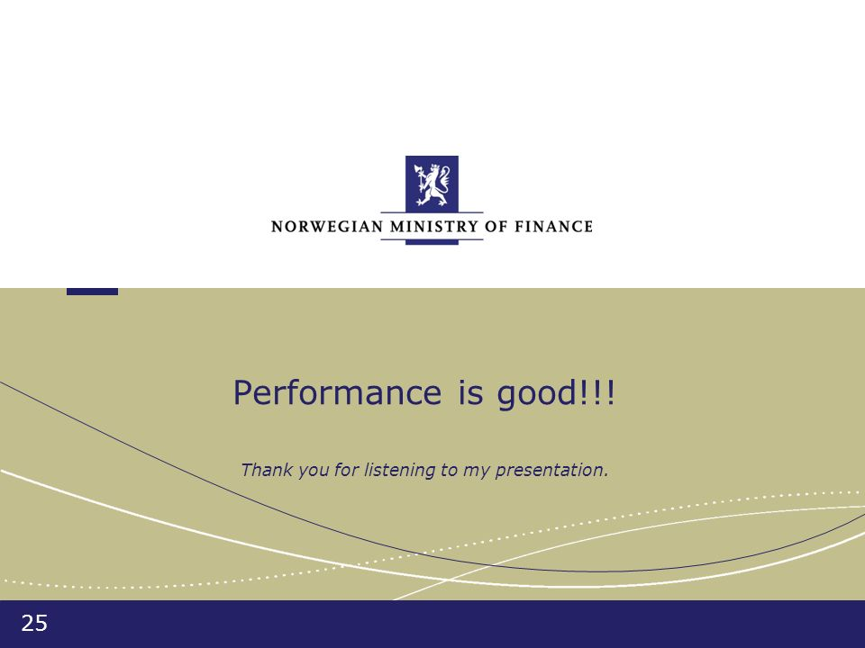 25 Performance is good!!! Thank you for listening to my presentation.