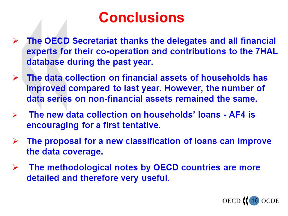 16 Conclusions The OECD Secretariat thanks the delegates and all financial experts for their co-operation and contributions to the 7HAL database during the past year.