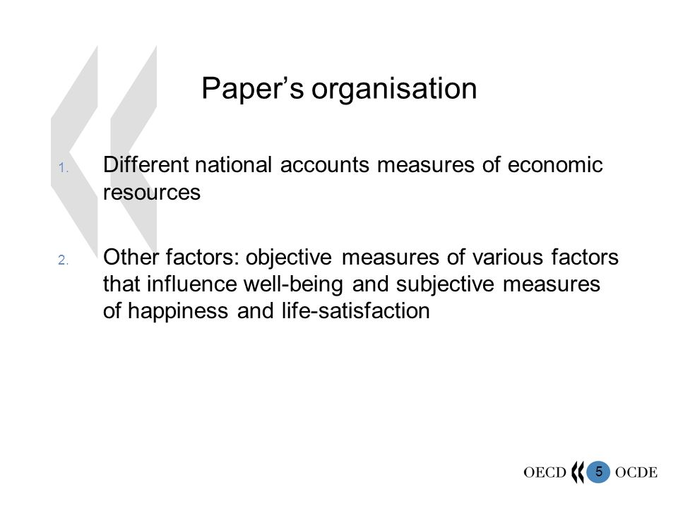 5 Papers organisation 1. Different national accounts measures of economic resources 2.