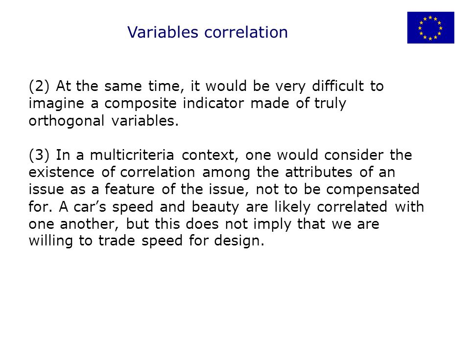 (2) At the same time, it would be very difficult to imagine a composite indicator made of truly orthogonal variables.